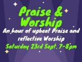 Praise & Worship Hour: Saturday 23rd Sept. 7-8pm