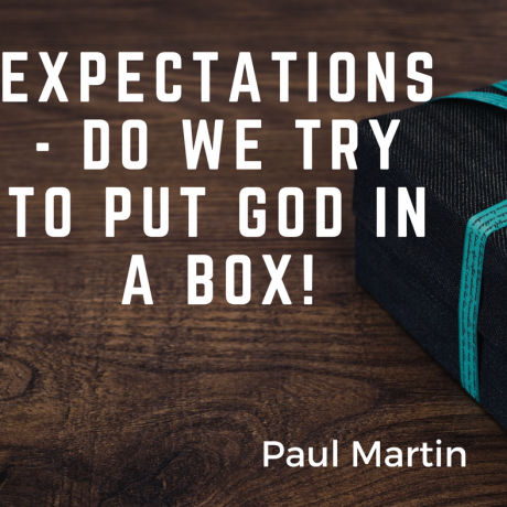 Expectations - Do we try and put God in a box?