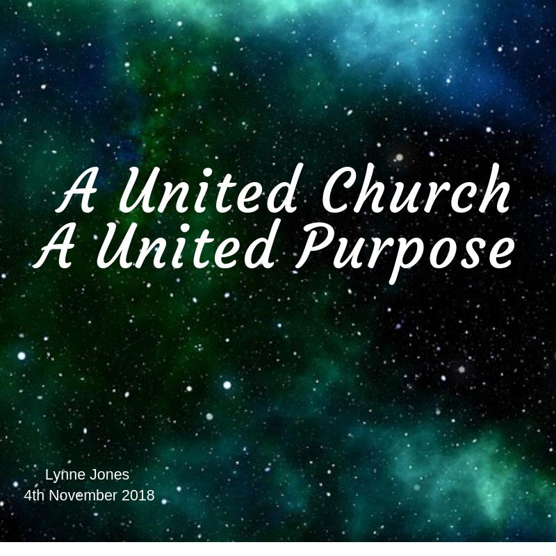 2018 11 04 A United Church: A United Purpose