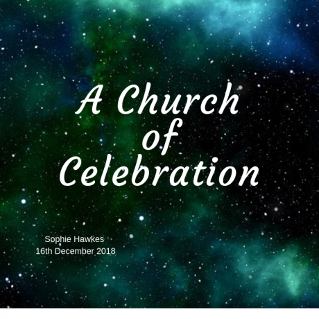 2018 12 16 A Church of Celebration