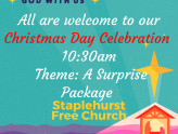 "Christmas Day Celebration: 10:30am ""A Surprise Package"""